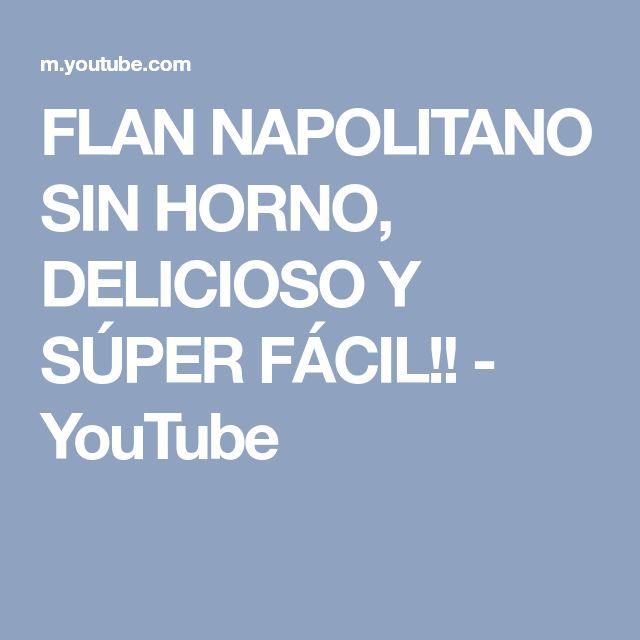 FLAN NAPOLITANO SIN HORNO, DELICIOSO Y SÚPER FÁCIL!! - YouTube