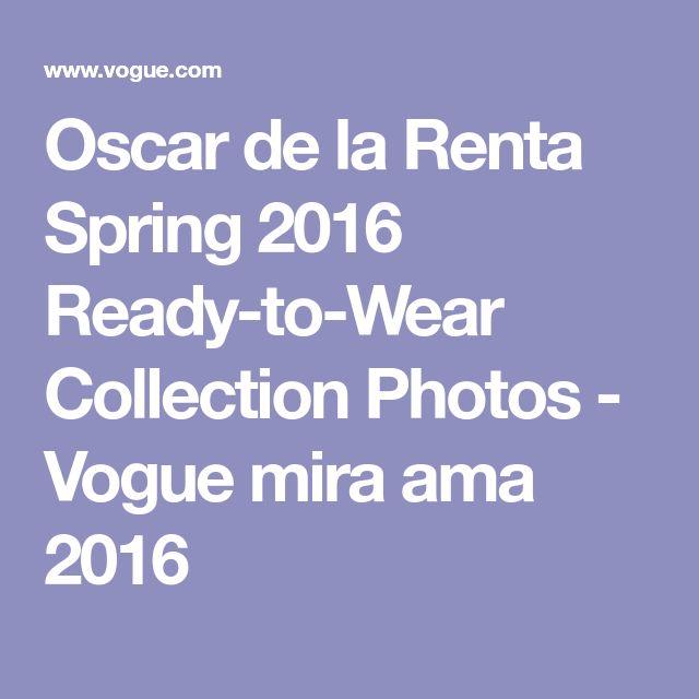Oscar de la Renta Spring 2016 Ready-to-Wear Collection Photos - Vogue mira  ama 2016