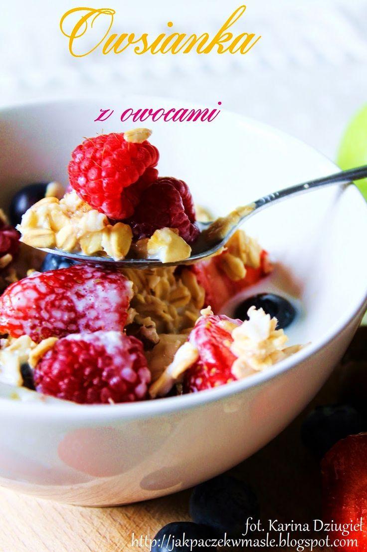 Jak pączek w maśle...blog kulinarny,smacznie,zdrowo,kolorowo!: Dietetyczna owsianka na mleku ze świeżymi owocami