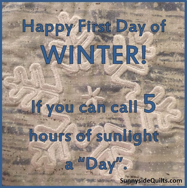 Happy First Day of WINTER!  LIKE us on FaceBook: https://www.facebook.com/SunnysideQuilts OR VISIT our Store:  http://stores.ebay.com/sunnysidequilts