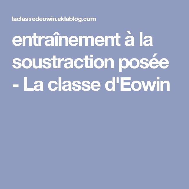 entraînement à la soustraction posée - La classe d'Eowin