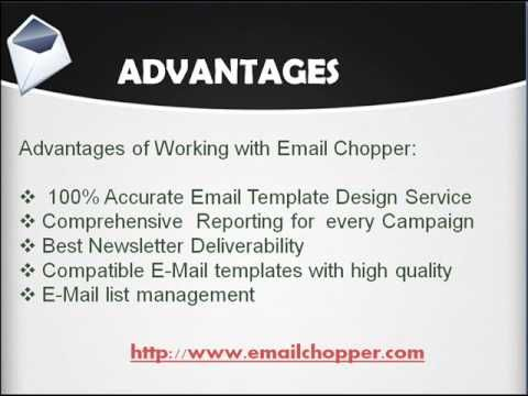 Email Chopper (http://www.emailchopper.com) offers email template design, responsive email conversion & integration service for newsletter worldwide at affordable price.