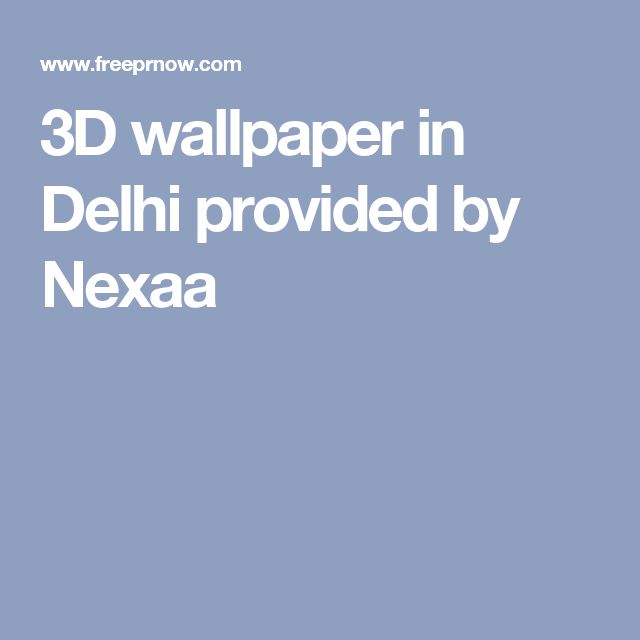 3D wallpaper in Delhi provided by Nexaa