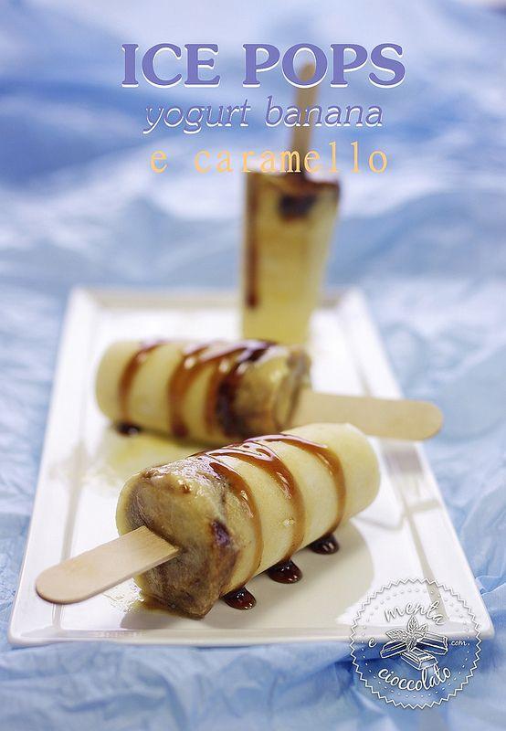 Menta e Cioccolato: ICE POPS yogurt, banana e caramello! Ora sì che è ...