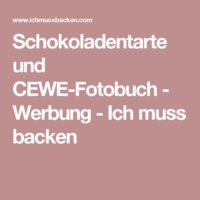 Schokoladentarte und CEWE-Fotobuch - Werbung - Ich muss backen
