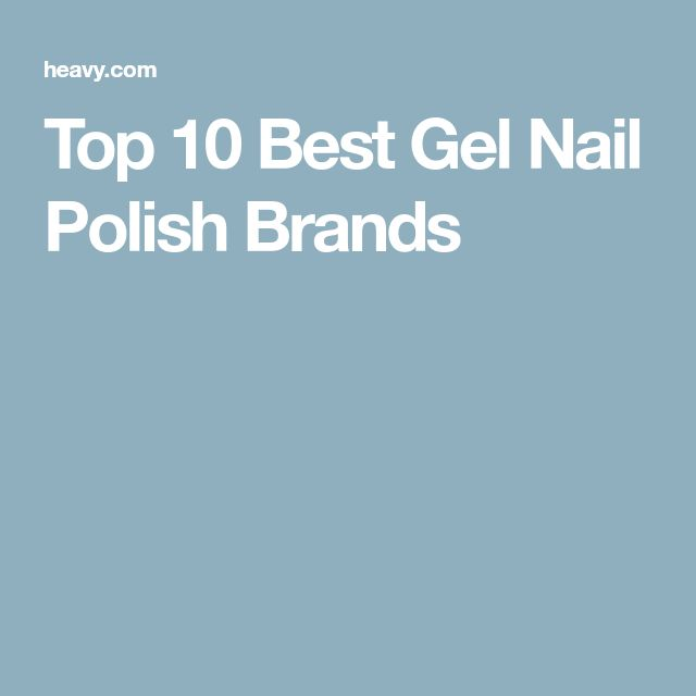 Top 10 Best Gel Nail PolishBrands
