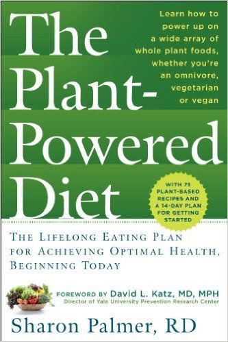 The Plant-Powered Diet: The Lifelong Eating Plan for Achieving Optimal Health, Beginning Today: Sharon Palmer RDN, David L. Katz MD MPH: 9781615190584: Amazon.com: Books