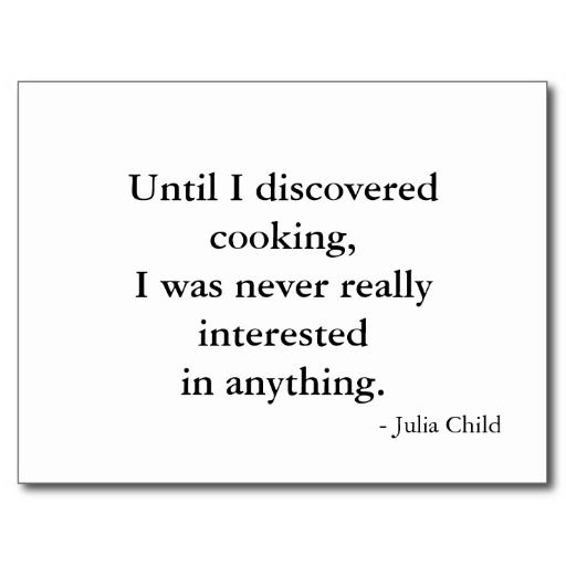 74 best food quotes images on pinterest for Julia child cooking school