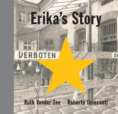 Picture Book: Erika's Story by Ruth Vander Zee: A desperate Jewish mother throws her baby from a death train and a German woman risks her life to bring the baby up.  Shelf Location: PIC F VAN.  7 copies