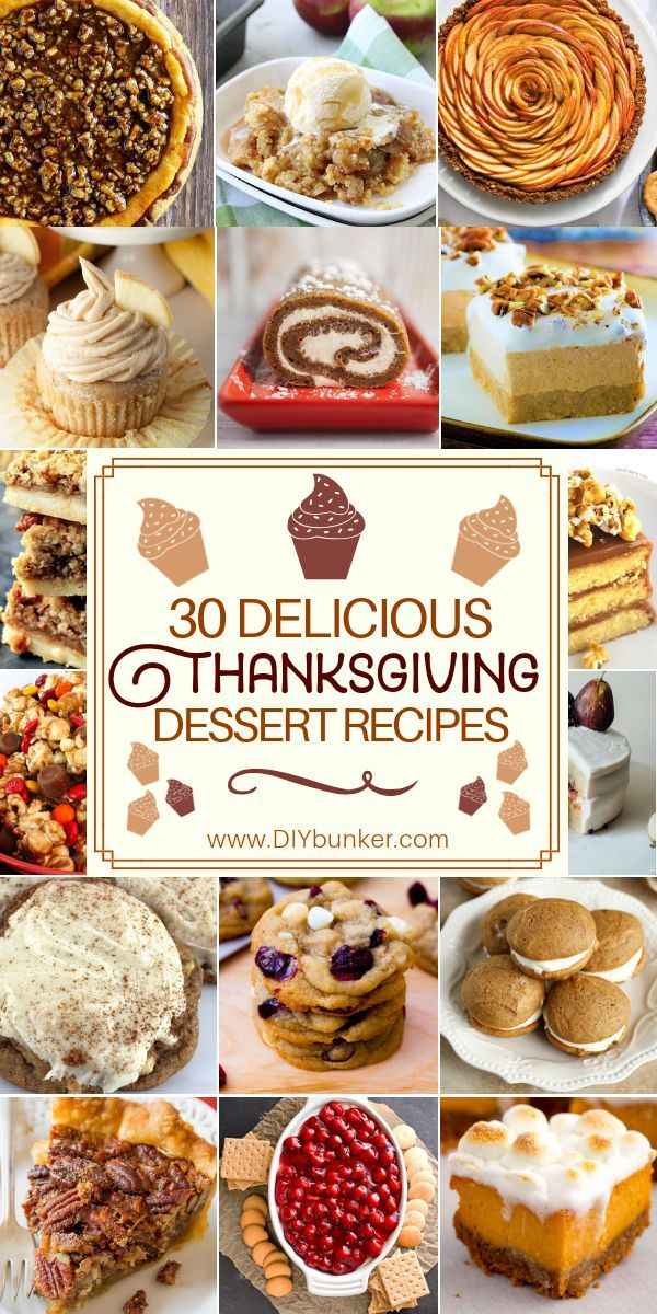 Thanksgiving Desserts 30 To Make For The Big Party Thanksgiving Desserts Easy Easy Thanksgiving Dessert Recipes Thanksgiving Food Desserts