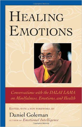 Healing Emotions: Conversations with the Dalai Lama on Mindfulness, Emotions, and Health: Daniel Goleman: 9781590300107: Amazon.com: Books