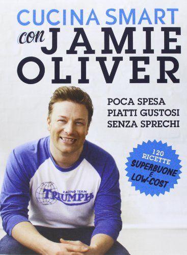 Cucina smart con Jamie Oliver by Jamie Oliver, http://www.amazon.co.uk/dp/885023306X/ref=cm_sw_r_pi_dp_8sTZtb1GHQG19