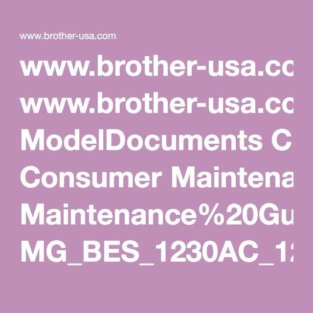 www.brother-usa.com ModelDocuments Consumer Maintenance%20Guide MG_BES_1230AC_1240BC_1241BC_1260BC_1261BC_1262_1263_960BC_961BC_EN_442.PDF