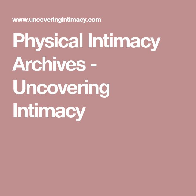 Physical Intimacy Archives - Uncovering Intimacy