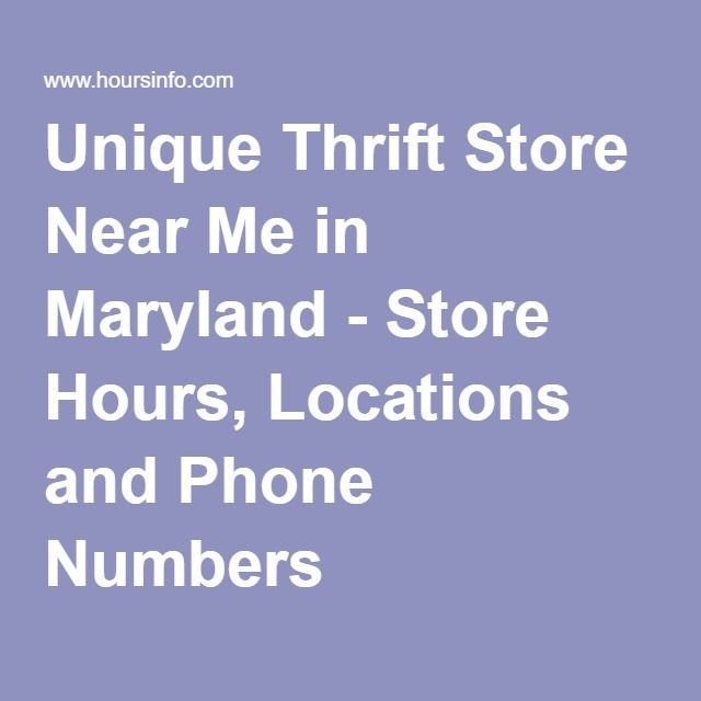 Unique Thrift Store Near Me in Maryland - Store Hours, Locations and Phone Numbers