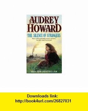 The Silence of Strangers (9780340639726) Audrey Howard , ISBN-10: 0340639725  , ISBN-13: 978-0340639726 ,  , tutorials , pdf , ebook , torrent , downloads , rapidshare , filesonic , hotfile , megaupload , fileserve