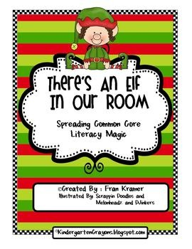 There's An Elf In Our Room: Spreading Common Core Literacy Magic