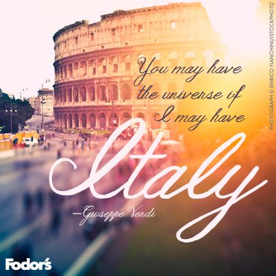 """You may have the universe if I may have Italy"""