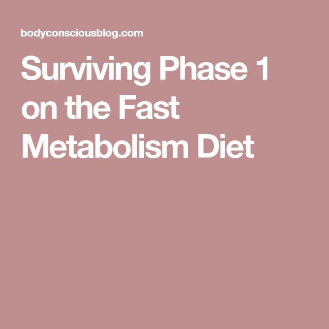 Surviving Phase 1 on the Fast Metabolism Diet