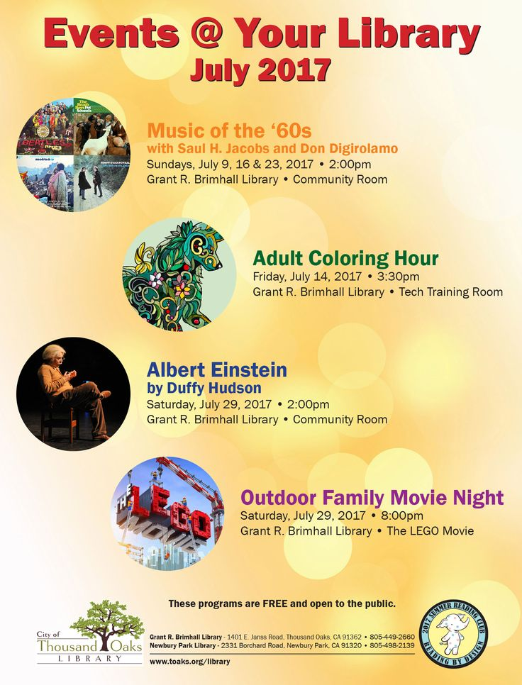 A few of the many events at the Thousand Oaks Library this month include a 3-part lecture on the music of the '60s, our monthly Adult Coloring Hour, a portrayal of Albert Einstein by Duffy Hudson, and an Outdoor Family Movie night. For more information on these and our many other events and activities, please visit the Library's website at: www.toaks.org/library