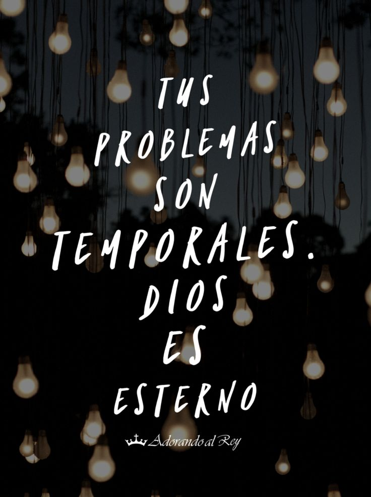 Tus problemas son temporales. Dios es eterno    #FrasesCristianas #FrasesDeDios #FE #Amen #Dios #Cristianismo #SoyCristiano #AdorandoalRey