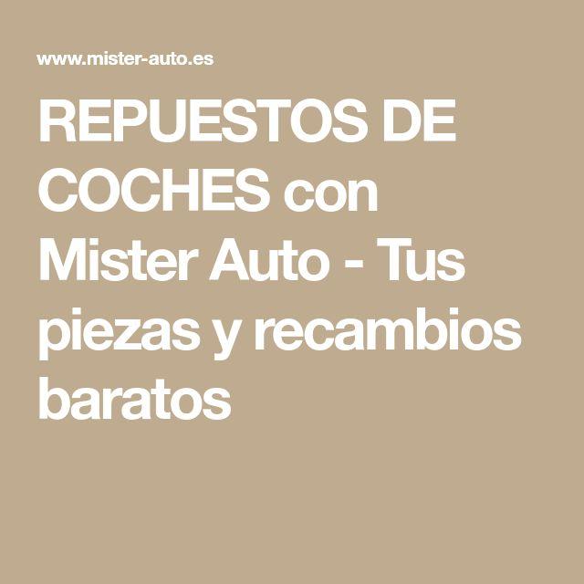 REPUESTOS DE COCHES con Mister Auto - Tus piezas y recambios baratos