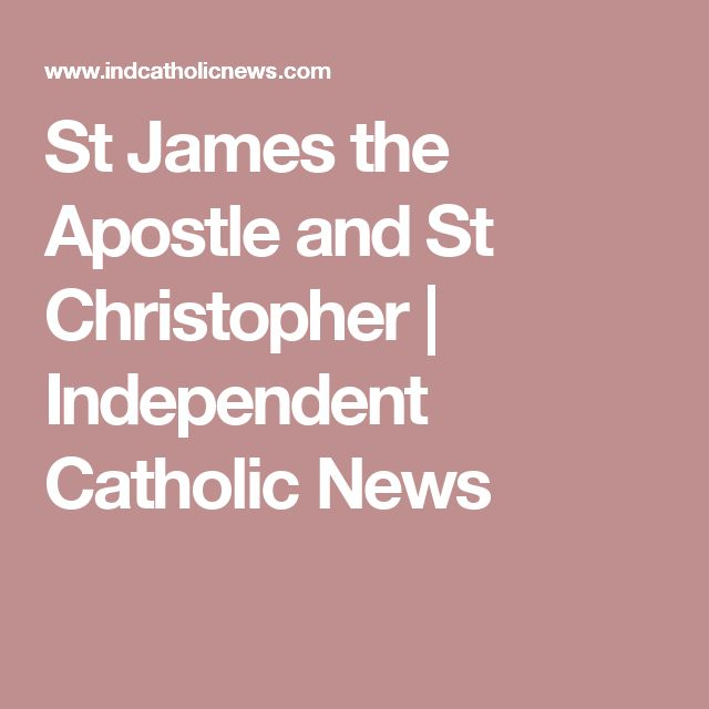 St James the Apostle and St Christopher | Independent Catholic News