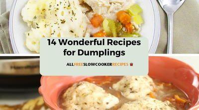 14 Wonderful Recipes For Dumplings