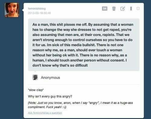 good message but why is their profile picture a woman<<< no it's anon the person saying why aren't all men this angry is the woman