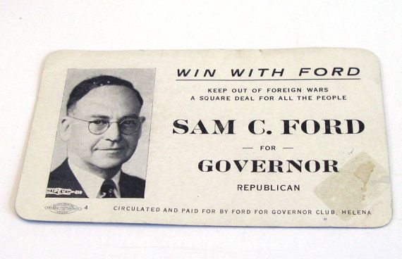 "Vintage Sam C. Ford for Governor Montana Republican  souvenir 1940 blotter and card.  Political souvenir from Montana a hand out blotter to vote for Sam C. Ford for  Governor ""WIN WITH FORD"" slogan and ""Keep out of Foreign Wars and a Square Deal for all the people!""  card is 3 1/2"" x 2 1/4"" blotter blue on back scotch tape mark on right edge see photo  Samuel Clarence Ford (November 7, 1882 – November 25, 1961) was an American politician. He served as the 12th Governor of Montana…"