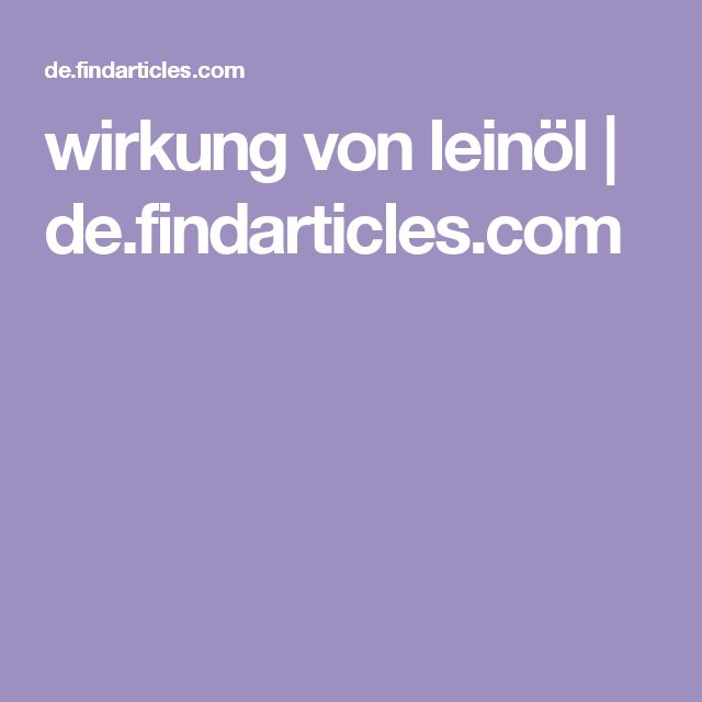wirkung von leinöl   de.findarticles.com