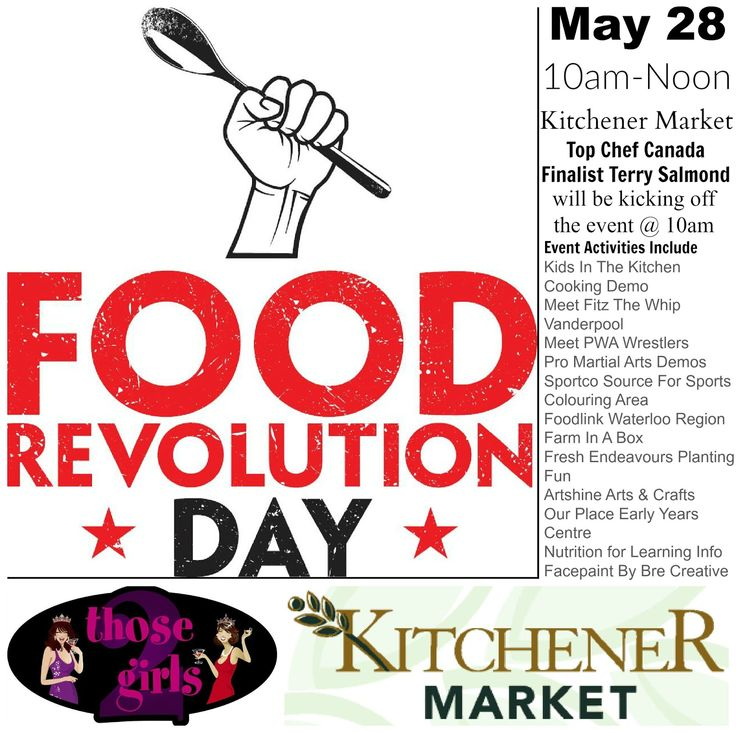 Stuff to do with your kids in Kitchener Waterloo: Food Revolution KW Day @ #KitchenerMarket - May 28, 2016 From 10am-Noon