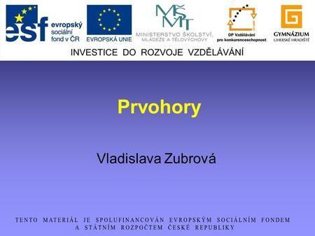 Prvohory Vladislava Zubrová.>