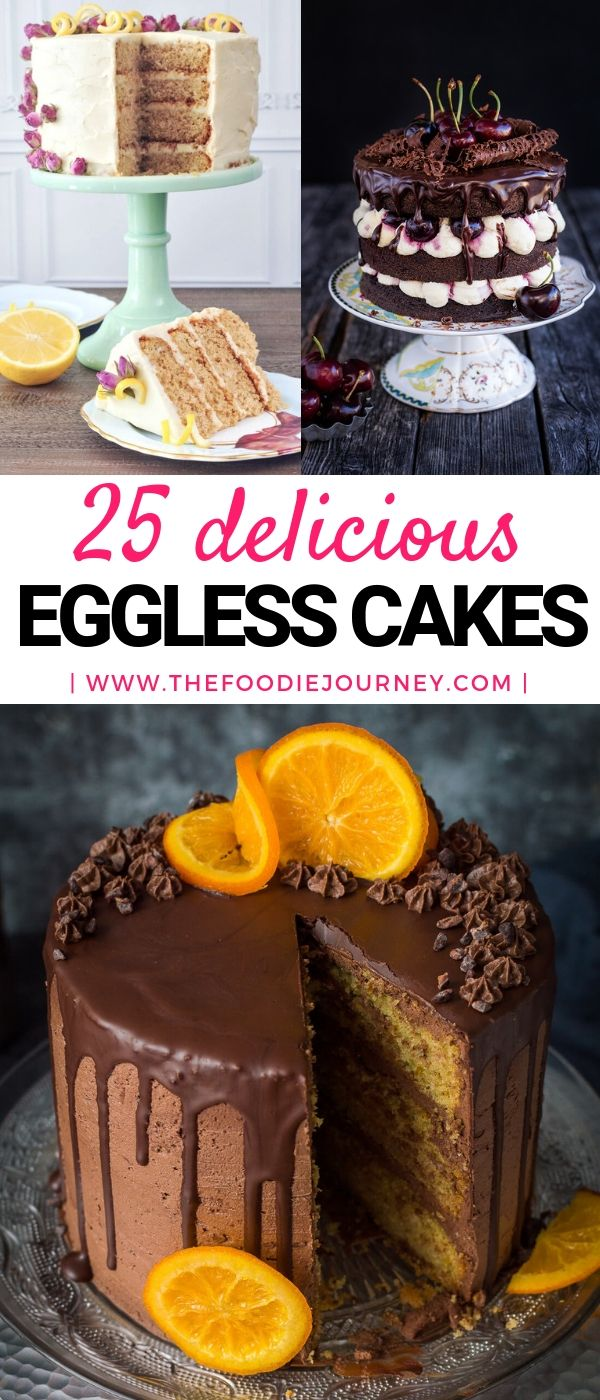 25 Delicious Eggless Cakes Recipe The Perfect Inspiration For Egg Free Desserts Tarts And Cakes No E Cake Recipes Healthy Cake Recipes Dessert Recipes Easy