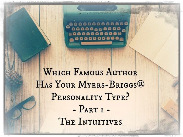 Which Intuitive Author Has Your Myers-Briggs® Personality Type?