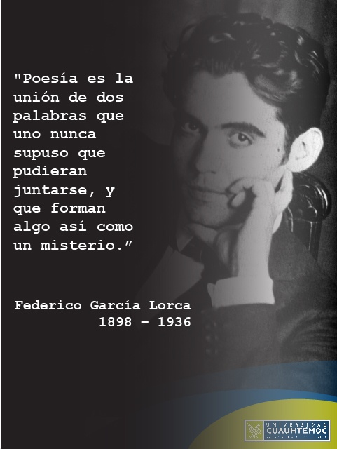 Poeta, escritor y dramaturgo español, Federico García Lorca es considerado como uno de los grandes poetas del siglo XX y uno de los autores teatrales de referencia en la literatura española. Miembro de la llamada Generación del 27, suyas son obras como el Romancero Gitano, Poeta en Nueva York, Bodas de sangre, Yerma o La casa de Bernarda Alba. Fue una de las tantas víctimas intelectuales de la Guerra Civil Española.