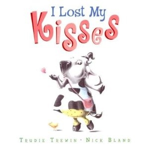 I lost my kisses by Trudy Trewin and Nick Bland