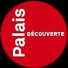 Palais de la Découverte : http://www.palais-decouverte.fr/index.php?id=accueil2