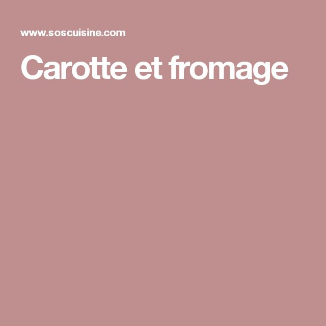 Carotte et fromage