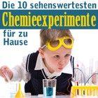 Die 10 sehenswertesten Chemieexperimente für zu Hause