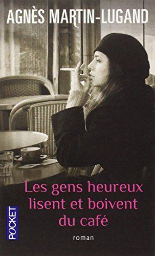 Les gens heureux lisent et boivent du café de Agnès Martin-Lugand http://www.amazon.fr/dp/2266243535/ref=cm_sw_r_pi_dp_bExkvb0ZD60Z6