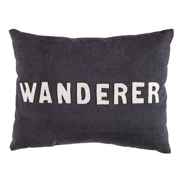 "Not all those who wander are lost. And neither are throw pillows that have ""WANDERER"" written on them."