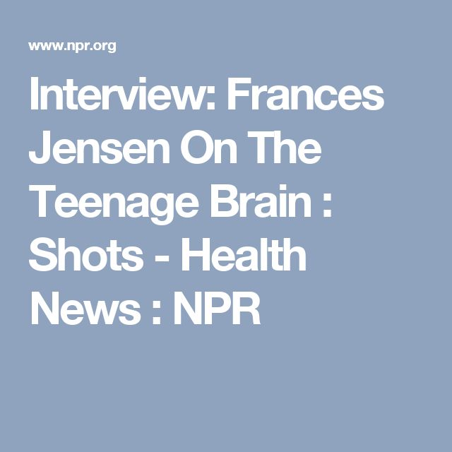 Interview: Frances Jensen On The Teenage Brain : Shots - Health News : NPR