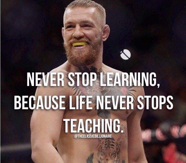 The day you stop learning, your life stops.