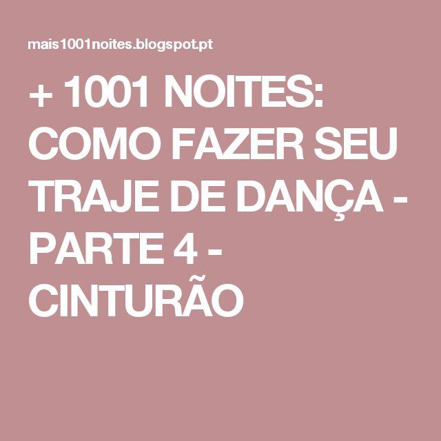+ 1001 NOITES: COMO FAZER SEU TRAJE DE DANÇA - PARTE 4 - CINTURÃO