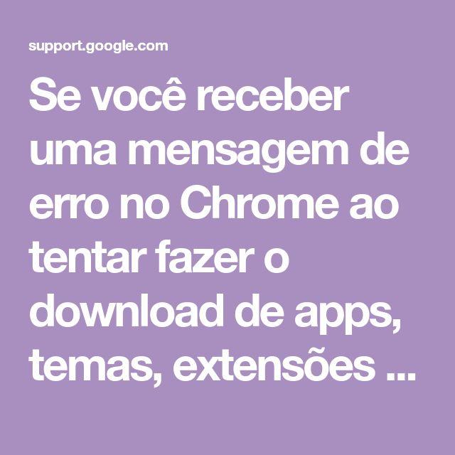 Se você receber uma mensagem de erro no Chrome ao tentar fazer o download de apps, temas, extensões ou outros arquivos, tente estas correções.  Corrigir a maioria dos erros de download de arquivo