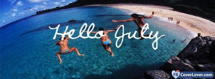 Hello July - cover photos for Facebook - Facebook cover photos - Facebook cover photo - cool images for Facebook profile - Facebook Covers - FBcoverlover.com/maker