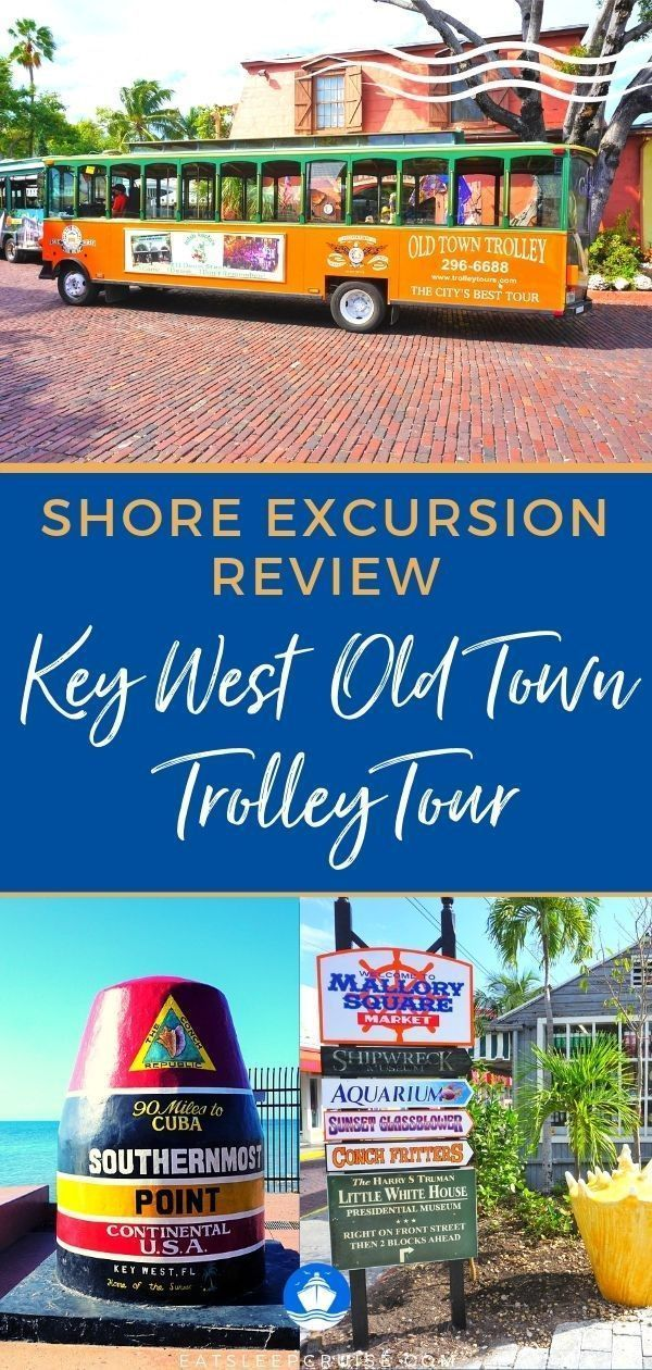 Key West Old Town Trolley Tour Excursion Review In 2020 Cruise Excursions Key West Cruise Planning