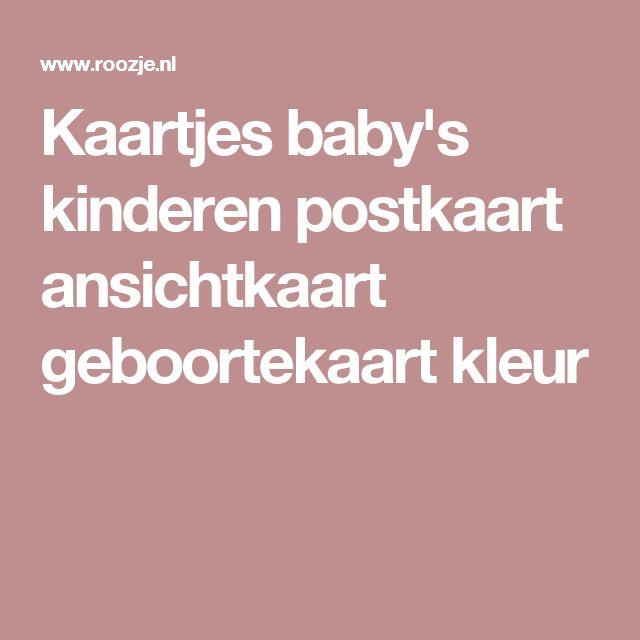 Kaartjes baby's kinderen postkaart ansichtkaart geboortekaart kleur