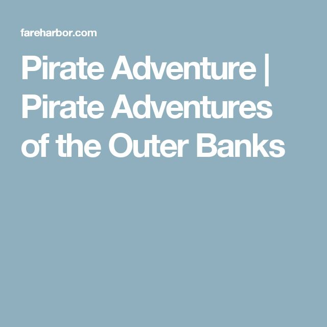 Pirate Adventure | Pirate Adventures of the Outer Banks